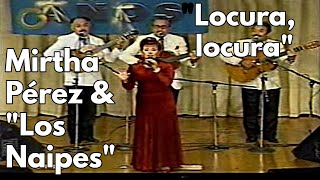 Mirtha Perez + Los Naipes - Locura locura