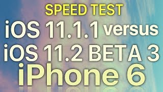 iPhone 6 : iOS 11.2 Beta 3 vs iOS 11.1.1 Speed Test with Benchmark Results Build 15C5107a