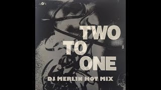 TWO TO ONE - two to one (DJ MERLIN HOT MIX)