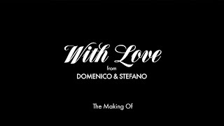 """""""With Love from Domenico and Stefano"""": the making of"""