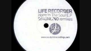 Life Recorder - Hope In The Soul (Simoncino Morning Mix)