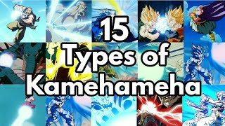 15 Types Of Kamehameha In DBZ/DBS/DBGT || With Video Clips