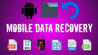 Mobile Data Recovery - How to recover deleted files on android