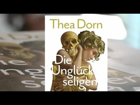 Thea Dorn Die Unglückseligen