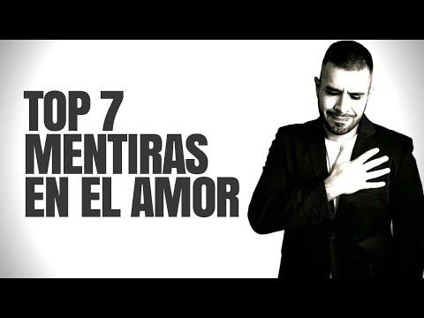 TOP 7 MENTIRAS EN EL AMOR Y LAS RELACIONES