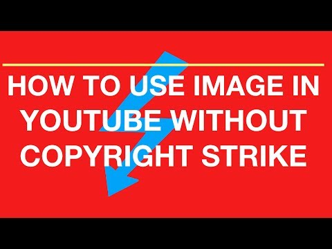 HOW TO USE IMAGE IN YOUTUBE WITHOUT COPYRIGHT STRIKE