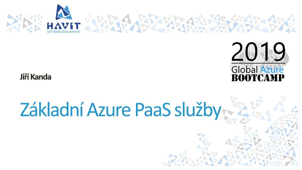 5f0d2567e Základní Azure PaaS služby [Jiří Kanda, Global Azure Bootcamp Praha 2019]