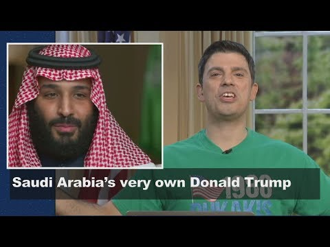 Meet MBS … the Donald Trump of Saudi Arabia