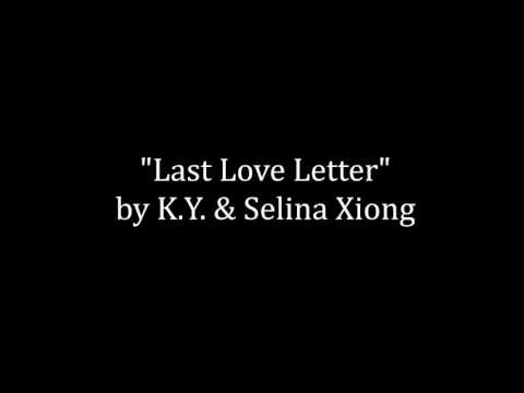Last Love Letter - KY ft. Selina Xiong
