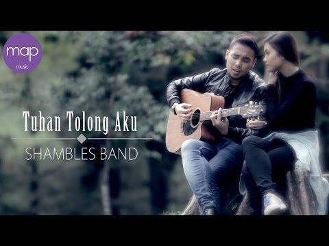 Shambles Band - Tuhan Tolong Aku (Official Music Video)