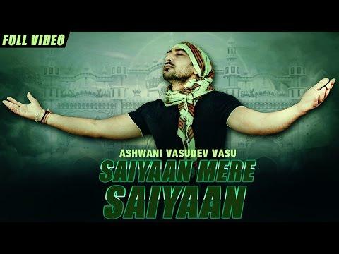 new-punjabi-songs-2016-|-saiyaan-mere-saiyaan-|-official-video-[hd]-|-ashwani-vasudev-vasu