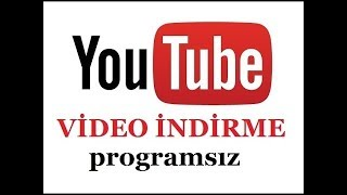 Youtube video online nasıl indirilir? Iste Cevabi burada!