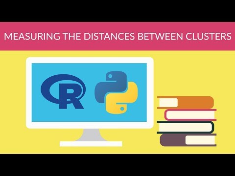 Machine Learning - Unsupervised Learning - Measuring the Distances Between Clusters 2:13