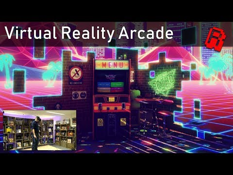Virtual Reality Arcade | HTC Vive u0026 New Retro Arcade Neon