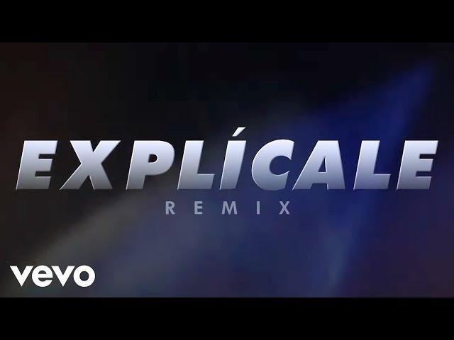 Explícale (Remix - Official Lyric Video)