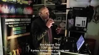 Tony Gaetani - Il primo amore non si scorda mai (Home Karaoke Time)