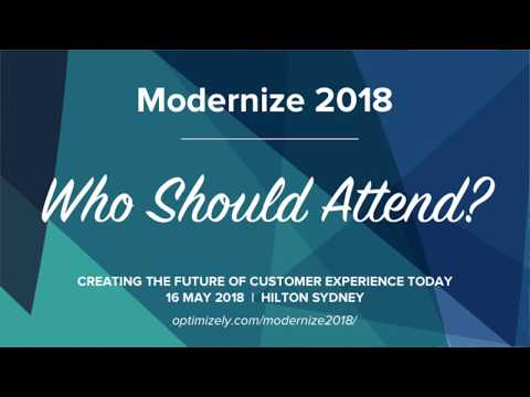 Who Should Attend Modernize 2018 - Customer Experience Event 16 May - Sydney
