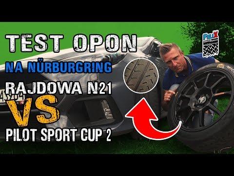 Test Opon Michelin  Pilot Sport Cup 2 VS  Opona Rajdowa N21 na torze Nürburgring