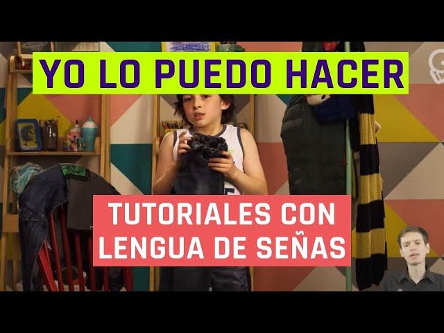 Yo lo puedo hacer | Vestirse solo | Videos en lengua de señas chilena para niños
