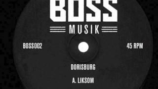Dorisburg - Liksom (Boss002)