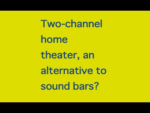 Two channel home theater is it an alternative to sound bars?