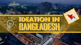 06. Ideation in Bangladesh