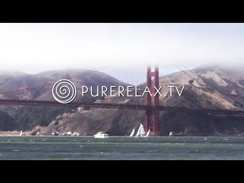 Nature Videos - Lounge Music, Alternative, Downtempo - A TASTE OF SAN FRANCISCO