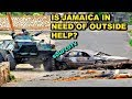 JAMAICA SHOULD ASK FOR OUTSIDE HELP