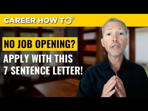 How to Apply when there is No Opening: 7 Sentence Cover Lett