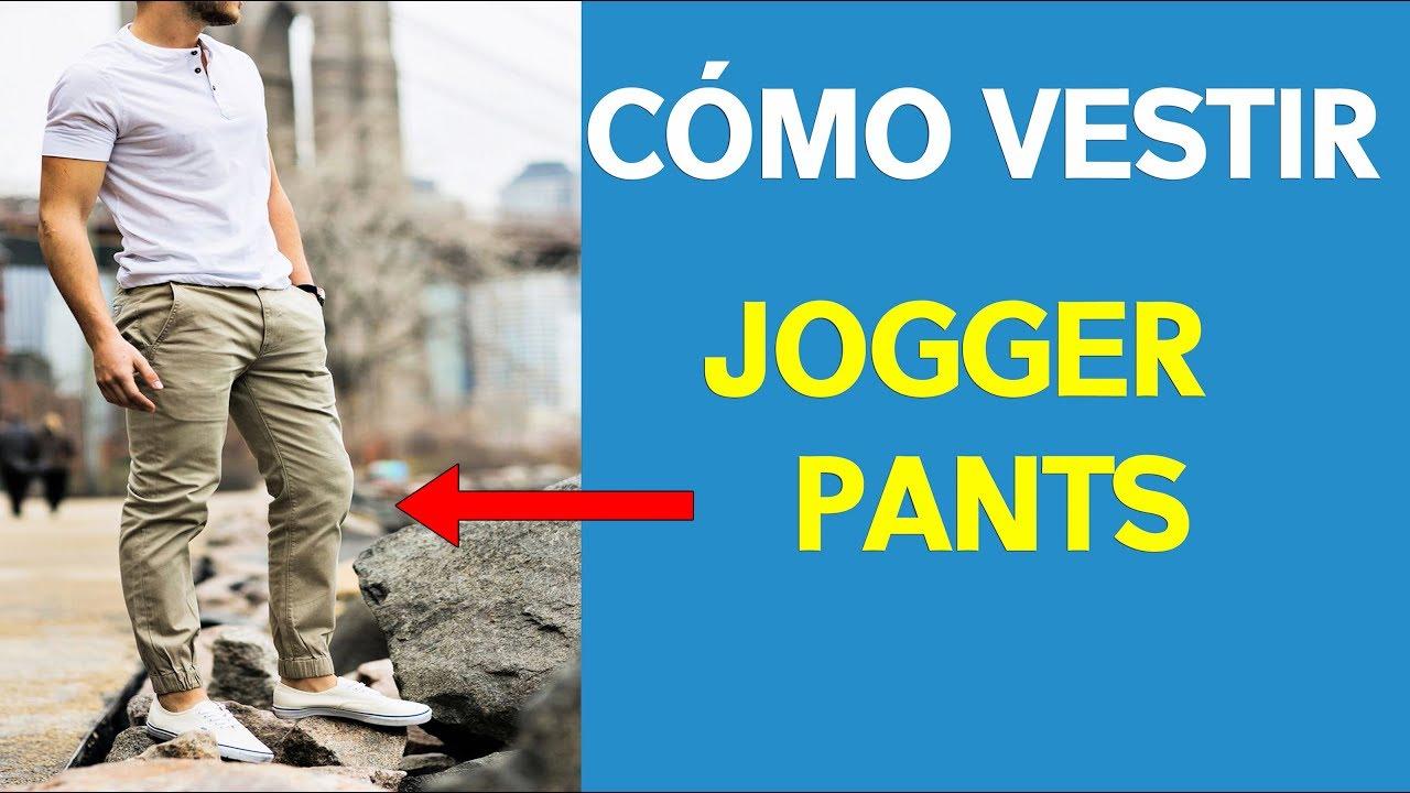 Como Vestir Pantalones Jogger Distintos Outfits Youtube