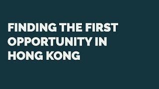 Joshua Rotbart: Finding the First Opportunity in Hong Kong