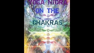 Yoga Nidra on the Chakras   Deep Relaxation, Guided Meditation and Rest