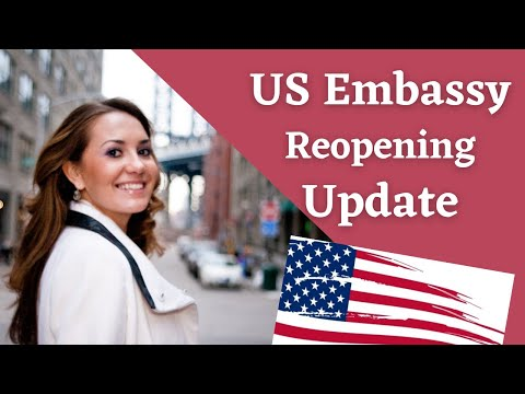 US Embassy Reopening Update - Immigration News