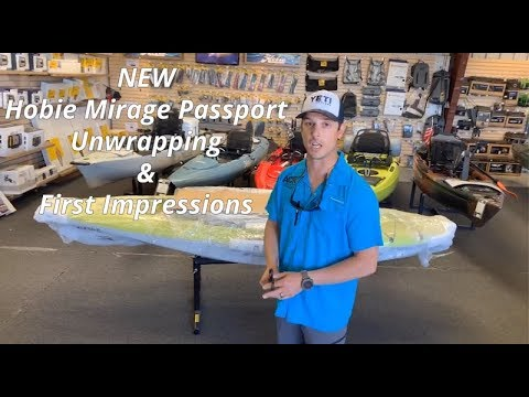 The New Hobie Mirage Passport Pedal Kayak : Unwrapping And First Impressions