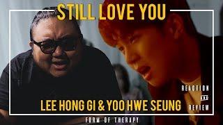 Producer Reacts To Lee Hong Gi Yoo Hwe Seung Still Love You