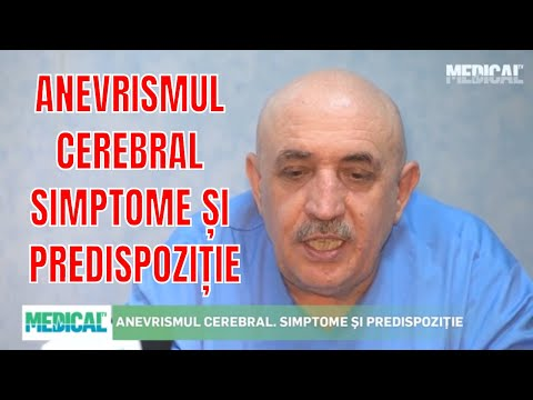 ANEVRISMUL CEREBRAL. SIMPTOME ȘI PREDISPOZIȚIE