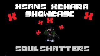 SOULSHATTERS TEST #1 - XCHARA/XSANS SHOWCASE