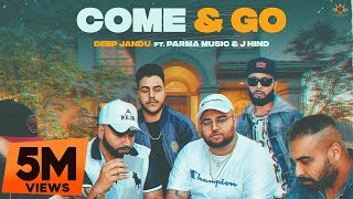 Gambar cover DEEP JANDU : COME & GO [Official Video] Ft. Parma Music | J Hind | RMG | Latest Punjabi Song 2020