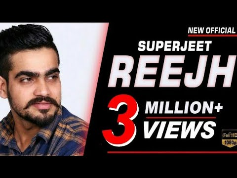 Reejh (Full HD) | Superjeet | New Punjabi Songs 2018 | Latest Punjabi Song 2018 | Rock Hill Music
