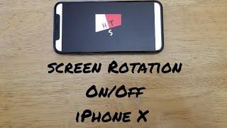 How to rotate screen iPhone X