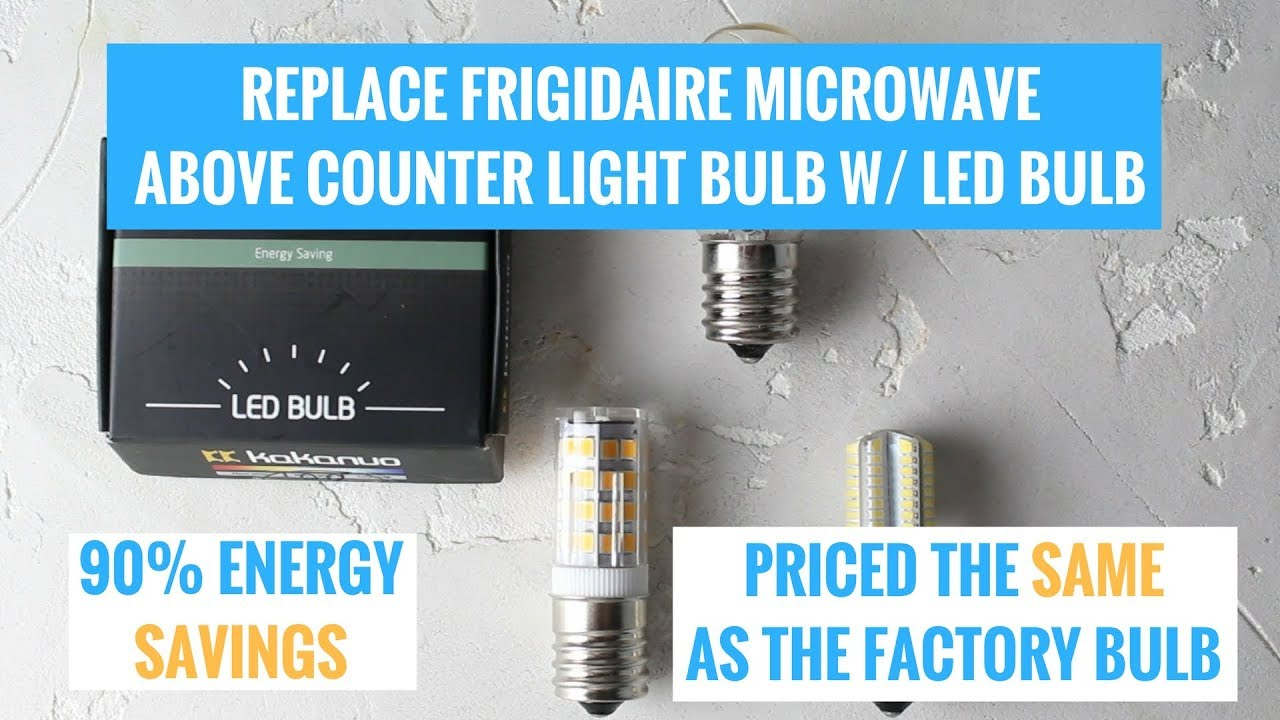 replace frigidaire microwave light bulb w affordable led bulb and save money