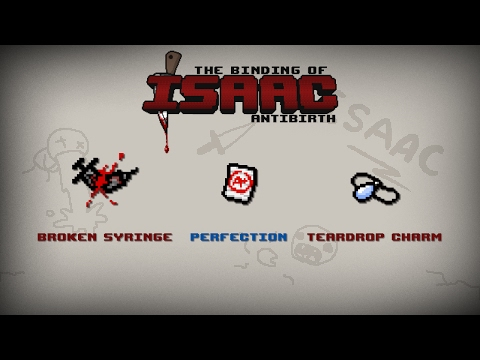 Binding of Isaac: Antibirth Item guide - Broken Syringe, Perfection, Teardrop Charm