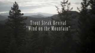 """Trout Steak Revival - """"Wind on the Mountain"""" (Lyric Video - OFFICIAL)"""