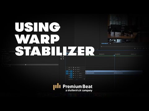 Video Tutorial: A Brief Guide to the Warp Stabilizer