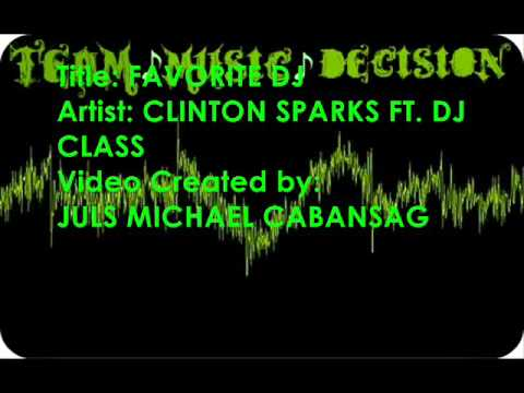 Favorite Dj - Clinton Sparks Ft. Dj Class