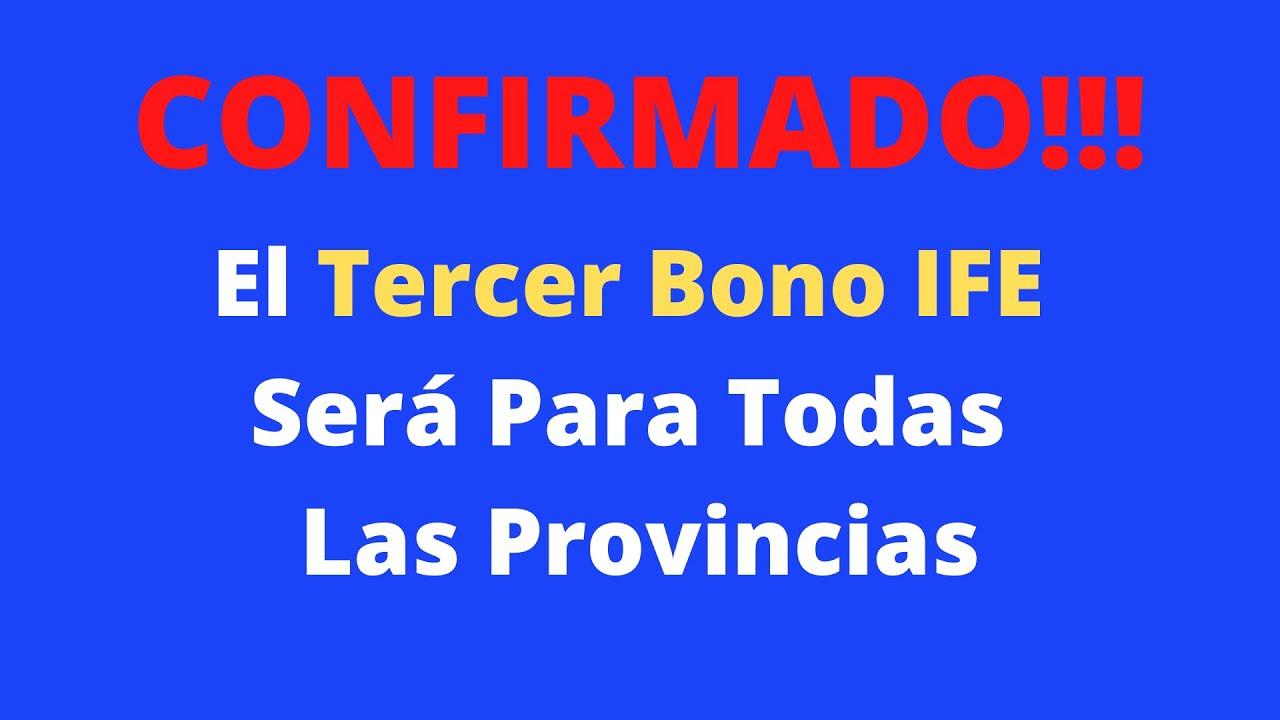 CONFIRMADO EL TERCER BONO IFE SERÁ PARA TODAS LAS PROVINCIAS