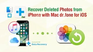 Recover Deleted Photos from iPhone with Mac dr.fone for iOS