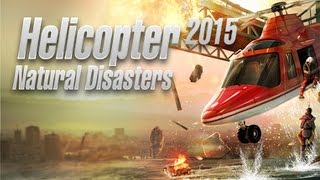 Helicopter 2015: Natural Disasters Gameplay