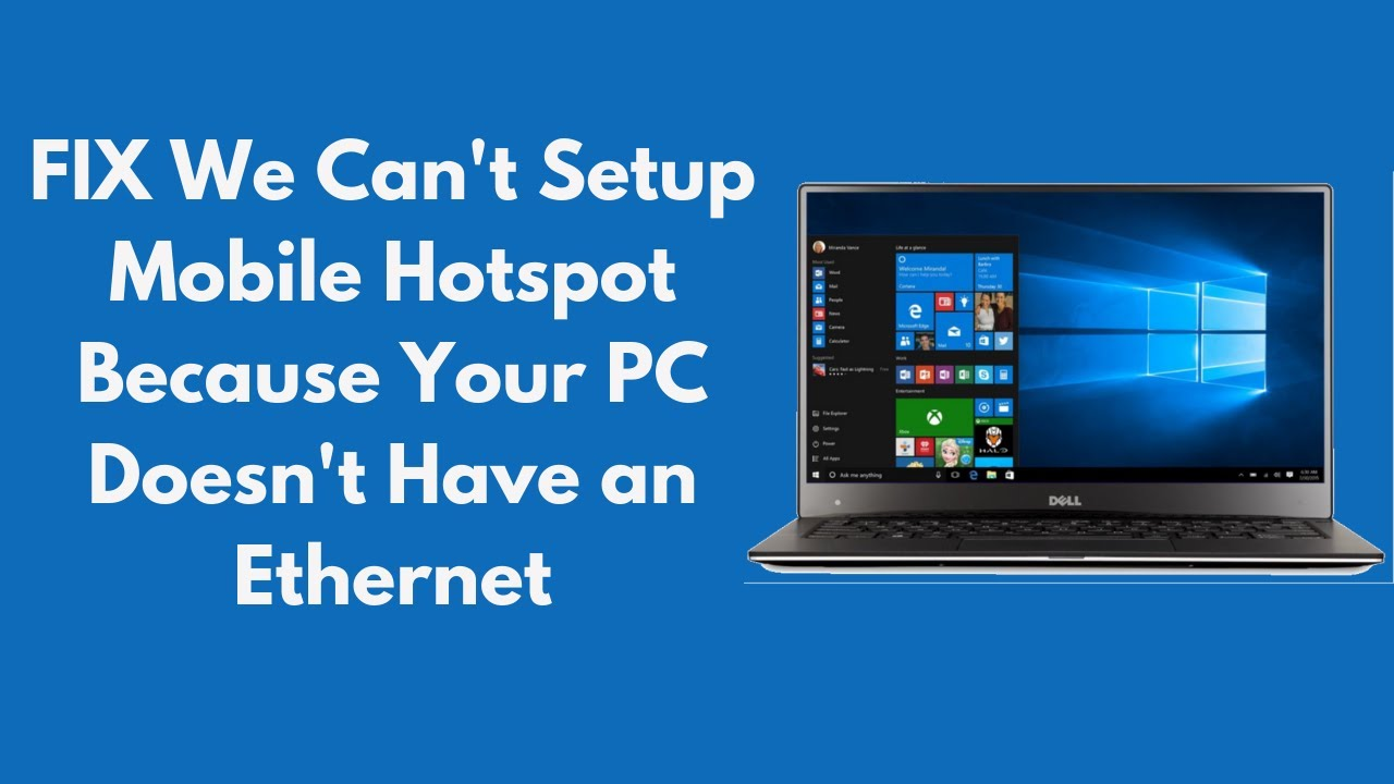 FIX We Can't Setup Mobile Hotspot Because Your PC Doesn't Have an Ethernet  WiFi or Cellular Data