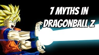 7 Myths In Dragon ball Z